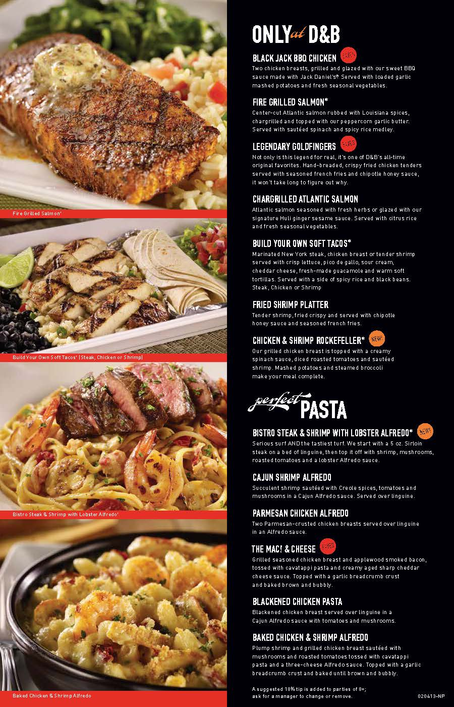 Dave and Busters Menu with Prices. Updated prices! Yes, here it is, the entire Dave & Buster menu with prices for you to get your teeth into. The prices are accurate, as far as we now, though small variations in prices may occur from location to location.