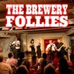 The Brewery Follies