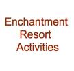 Enchantment Activities