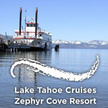 Lake Tahoe Cruises/Zephyr Cove...