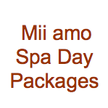 Mii amo Day Packages