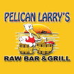 Pelican Larry's Raw Bar...