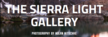 The Sierra Light Gallery