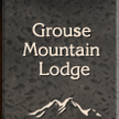 Grouse Mountain Lodge